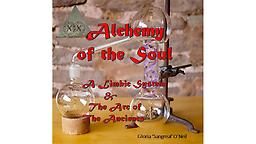 Alchemy of the Soul A Limbic System & The Arc of the Ancients The journey to awakening as the universe speaks and explains the mystical interpretations of parables for all to see.