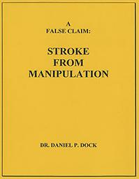 3 A False Claim: Stroke From Manipulation A stroke may be incorrectly related to a chiropractic adjustment. A patient may have a stroke without ever seeing a chiropractor.