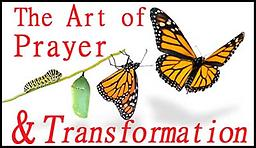 The Art of Prayer & Transformation The Art of Prayer & Transformation Thursdays, 7:30 PM May 9, 23, 30 & June 6th Instructor: Robert Victor