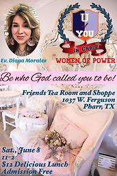 U of You in Christ - Luncheon Ticket A delicious lunch provided by Friends Tea Room & Shoppe at the U of You in Christ Women of Power Conference, Pharr, TX - June 8, 2019