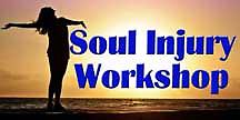 Soul Injury Workshop Soul Injury Workshop Sunday, June 9th from 1 PM to 3 PM Instructor: Rev. John Drinkard