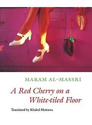 A Red Cherry on A White Tiled Floor Al-Massri, Maram/ Mattawa, Khaled