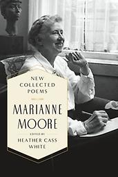 New Collected Poems of Marianne Moore Marianne Moore