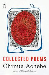 Collected Poems Chinua Achebe Chinua Achebe