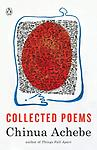 Collected Poems Chinua Achebe - Chinua Achebe