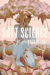 Soft Science Franny Choi