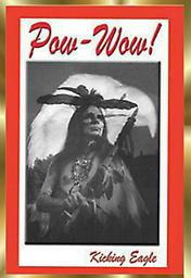 """B5 POW-WOW, book by Kicking Eagle This is the 1st book of the three parts that make up the """"Pow-Wow Trilogy"""". All books will be signedd by Kicking Eagle (to you or anyone you designate). 1s printing."""