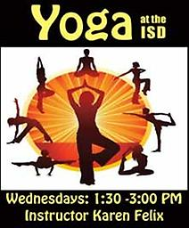 Yoga Wednesdays 1:00 PM Yoga - (Pay at Door) Wednesdays beginning July 10th at 1:00 pm – 3:00 pm Instructor Karen Felix
