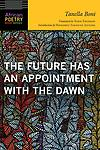 The Future Has an Appointment With The Dawn - Tanella Boni