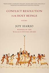 Conflict Resolution for Holy Beings Joy Harjo