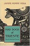 Mad Dogs of Trieste - Janine Pommy Vega