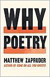 Why Poetry - Matthew Zapruder This book has a remainder mark on the top Otherwise, new condition. Hard Cover