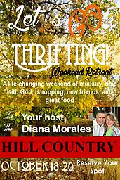 Let's Go Thrifting Weekend Retreat - October 18-20, 2019 A wonderful 3-day weekend filled with GREAT fun, fellowship, friendship and faith!