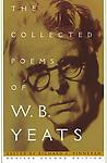 the Collected Poems of W.B. Yeats - W.B. Yeats This book is a remainder has mark on bottom