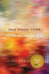 The Trembling Answers Craig Morgan Teicher