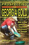 "Prospecting for Georgia Gold Book - Prospecting for Georgia Gold Book by Steve Hudson. ""How to find gold in the mountains and streams of Georgia"". 84 pages of helpful tips, tricks, and pictures!"