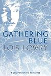 Gathering Blue by Lois Lowery - Age Range:12 to 99