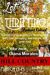 Let's Go Thrifting Weekend Retreat - March 13-15, 2020 A wonderful 3-day weekend filled with GREAT fun, shopping, fellowship, friendship and faith!