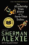 The Absolutely True Diary of a Part-Time Indian - - 4.0/UG 0600