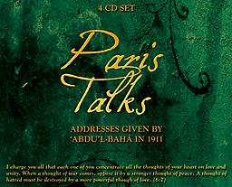 Paris Talks Paris Talks: Addresses Given by 'Abdul'l-Bahá in 1911 is compilation of His talks given during His travels to Europe. This is 4 CD set with over 5 hours of recorded time.
