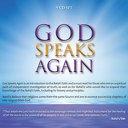 God Speaks Again God Speaks Again is a wonderful detailed examination of the Bahá'i Faith, its history and principles. It is a 9 CD set with over 10 hours of recorded time.