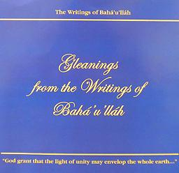 Gleanings from the Writings of Bahá'u'lláh This book is a selection of writings from Baha'u'llah, the Founder of the Bahá'í Faith. It contains 13 CDs with 15 hours of recorded time, narrated by Mateo Danali.