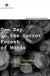 """One Day In the Secret Forest of Words - """"This writing offers an animism that refuses animism, a humanism that refuses humanism, a spirituality that rejects the self-preening moral high ground—but also an astonishment that refuses any limit"""