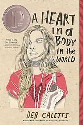 """A Heart in a Body in the World """"This is one for the ages."""" —Gayle Forman, author of the #1 bestseller If I Stay """"A book everyone should read right now."""" —The New York Times Book Review """"A vital and heartbreaking story that brings t"""