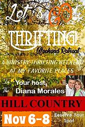 Let's Go Thrifting Weekend Retreat - November 6-8, 2020 A wonderful 3-day weekend filled with GREAT ministry, faith, fun, shopping, fellowship, friendship and food!
