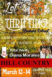 Let's Go Thrifting Weekend Retreat - March 12-14, 2021 A wonderful 3-day weekend filled with GREAT ministry, faith, fun, shopping, fellowship, friendship and food!
